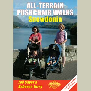 All Terrain Pushchair Walks in Snowdonia 2nd Edition