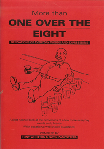 One Over the Eight: Derivations of Everyday Words and Expressions