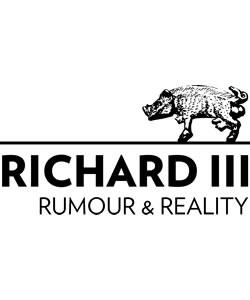 Richard III: Rumour & Reality